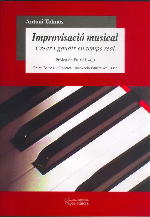 Improvisació musical. Crear i gaudir en temps real - Antoni Tolmos
