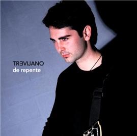 CD De repente. Trevijano (2007)