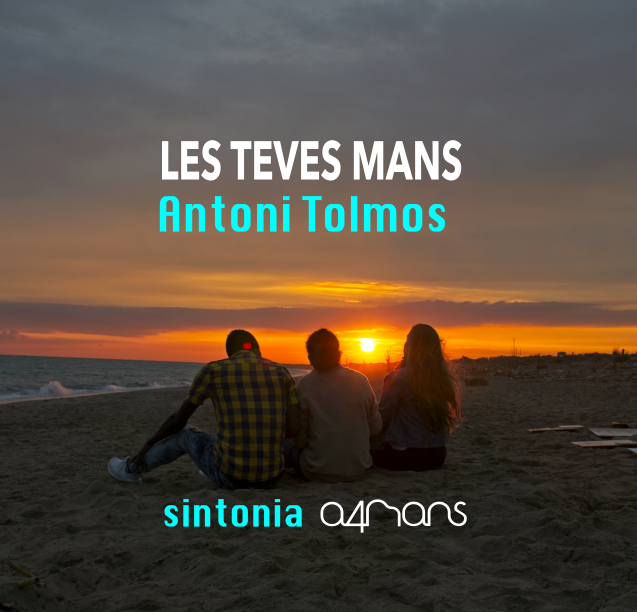 """Les teves mans"" the music of ""a4mans"" TV"